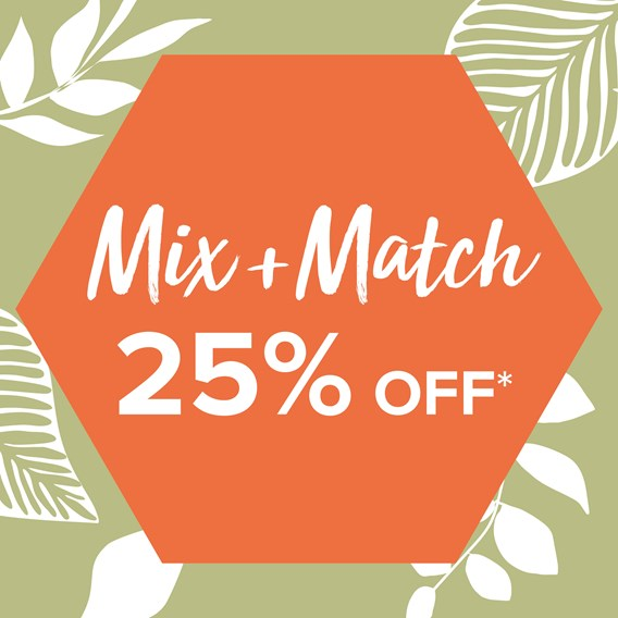 Mix & Match 25% Off